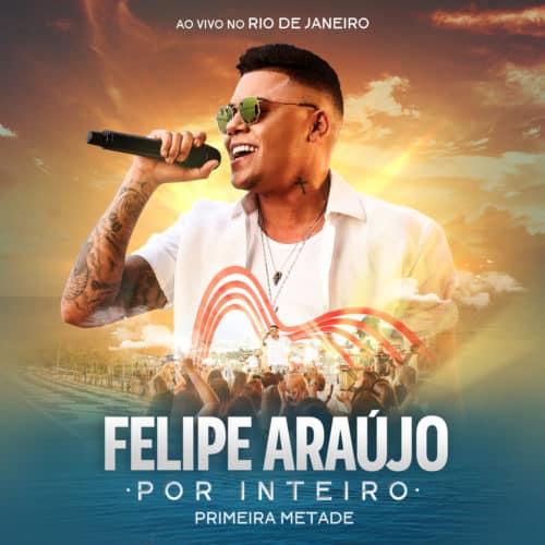 Baixar Música Inventa Algum Sentimento - Felipe Araújo
